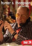 Hunter S. Thompson: His Final Hours (Final 24)