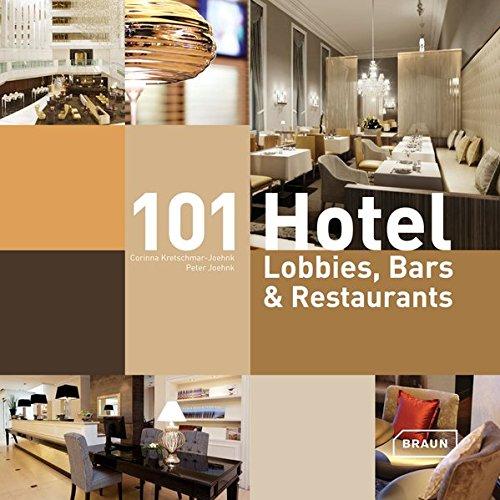 101 Hotel : Lobbies, bars & restaurants- (Anglais) Relié – 9 janvier 2014 Peter Joehnk Corinna Kretschmar-Joehnk Editions Braun 3037681381