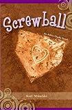 Screwball: An Ashley Clarke Novel