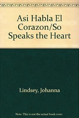 So Speaks the Heart