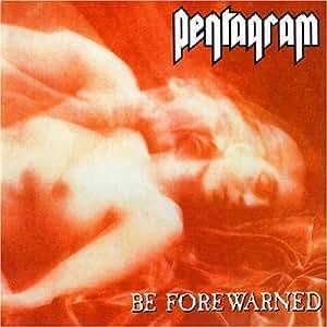 Pentagram Be Forewarned Amazon Com Music
