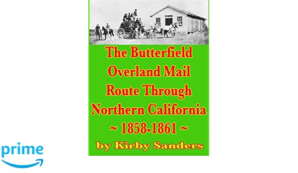 The Butterfield Overland Mail Route Through Northern California