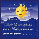 Als die Sonne aufhörte, um die Erde zu wandern | Mona Frick
