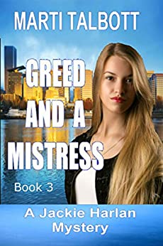 Greed and a Mistress (A Jackie Harlan Mystery Book 3) by [Talbott, Marti]
