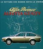Alfa Romeo Alfetta GT/GTV (Le Vetture Che Hanno Fatto La Storia)