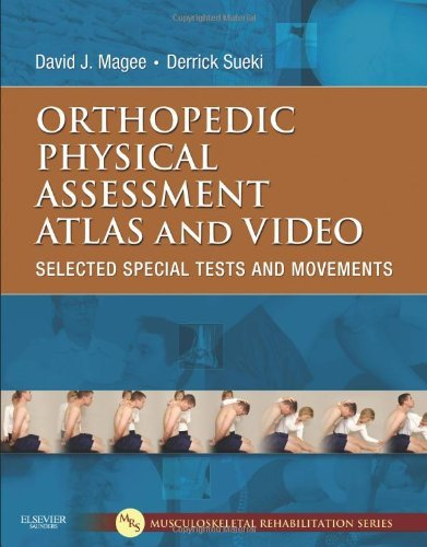 Orthopedic Physical Assessment Atlas (Orthopedic Physical Assessment Atlas and Video Selected Special Tests and Movements, by Magee PhD BPT, David J., Sueki PT DPT GCPT OCS, Derrick [Saunders,2011] (Paperback))