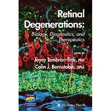 Retinal Degenerations: Biology, Diagnostics, and Therapeutics
