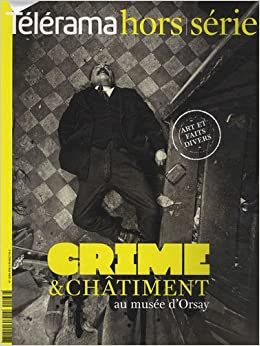 Book Télérama hors-série : Crime et châtiment auè musée d'Orsay