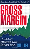 Gross Margin : 26 Factors Affecting Your Bottom Line, Lee, Bill, 0972316507