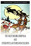 The Night Before Christmas and Other Popular Stories for Children, Clement C. Moore, 1475173822