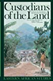 Custodians of the Land : Ecology and Culture in History of Tanzania, Maddox, Gregory, 0821411349