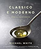 Classico e Moderno, Michael White and Andrew Friedman, 0345530527