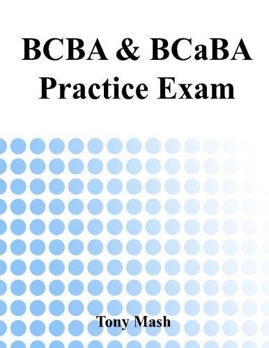 BCBA and BCaBA Practice Exam by Tony Mash (2014-07-07)