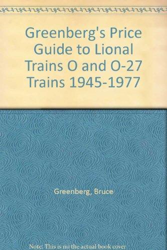 [Greenberg's Price Guide to Lional Trains O and O-27 Trains 1945-1977] (O-27 Trains)