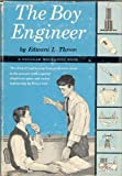 The Boy Engineer: The Study Of Engineering From Prehistoric Times To The Present (A Popular Mechanics Book Series)