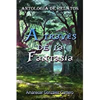 A Través de la Fantasía. Antología de Relatos.