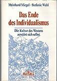 Das Ende des Individualismus by Meinhard Miegel (2005-10-05)