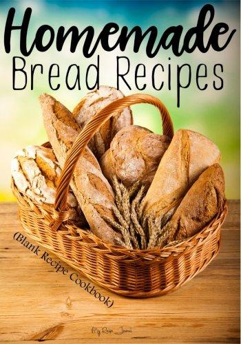 Homemade Bread Recipes: Blank Recipe Cookbook, 7 x 10, 100 Blank Recipe Pages by My Recipe Journal, Blank Book Billionaire