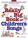 Really Big Book of Children's Songs, Hal Leonard Corporation Staff, 0793592658