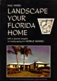 Landscape Your Florida Home, Mac Perry, 0912458089