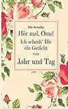 Hör Mal, Oma! Ich Schenk' Dir ein Gedicht Von Jahr und Tag, Elke Bräunling, 1494430401
