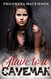 Slave to a Caveman (Sexy Stone Age Book 2)