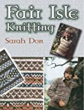 Fair Isle Knitting (Dover Knitting, Crochet, Tatting, Lace)