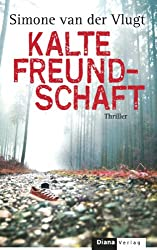 Kalte Freundschaft: Roman (German Edition)