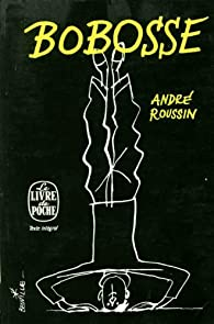 Bobosse suivi de Les oeufs de l'autruche par André Roussin