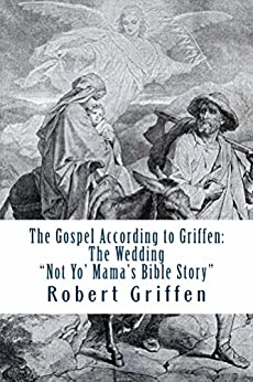 The Gospel According to Griffen by [Griffen, Robert]