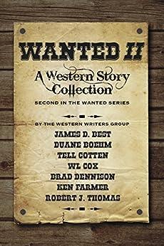 Wanted II by [Thomas, Robert J., Best, James D., Cotten, Tell, Boehm, Duane, Cox, W.L., Dennison, Brad, Farmer, Ken]