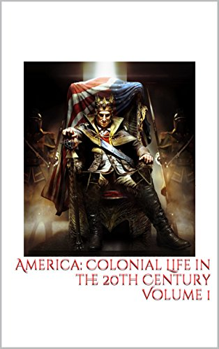 Download PDF America - Colonial Life in the 20th Century Volume 1