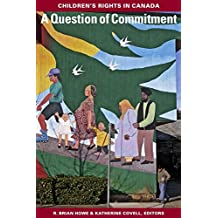 A Question of Commitment: Children's Rights in Canada