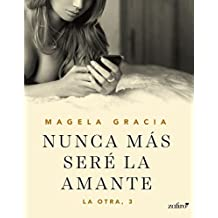 Nunca más seré la amante (La otra) (Spanish ...