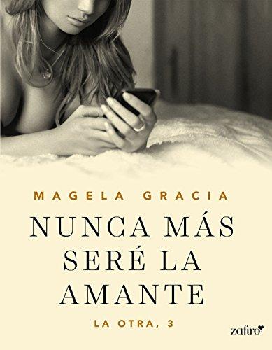 Nunca más seré la amante (La otra nº 1) (Spanish Edition)