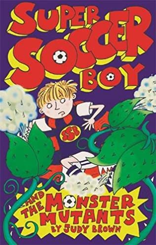 book cover of Super Soccer Boy and the Monster Mutants