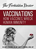 How Vaccines Wreck Human Immunity: A Forbidden Doctor Publication (1)