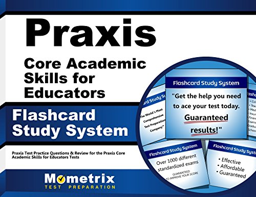 Praxis Core Academic Skills for Educators Exam Flashcard Study System: Praxis Test Practice Questions & Review for the Praxis Core Academic Skills for Educators Tests (Cards)