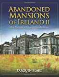 Abandoned Mansions of Ireland II, Tarquin Blake, 1848891555