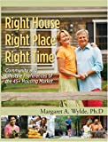 Right House, Right Place, Right Time, Margaret A. Wylde, 0867186283
