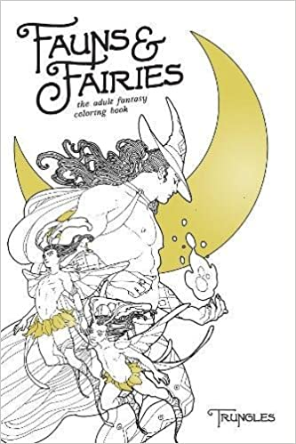 fauns and fairies the adult fantasy coloring book trungles 9781620104033 amazoncom books - Fantasy Coloring Book