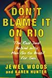 Don't Blame It on Rio, Jewel Woods and Karen Hunter, 0446178063