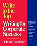 Write to the Top: Writing for Corporate Success, Deborah Dumaine, 0812968980