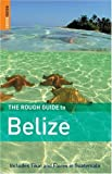 Belize, Peter Eltringham and Rough Guides Staff, 184353276X