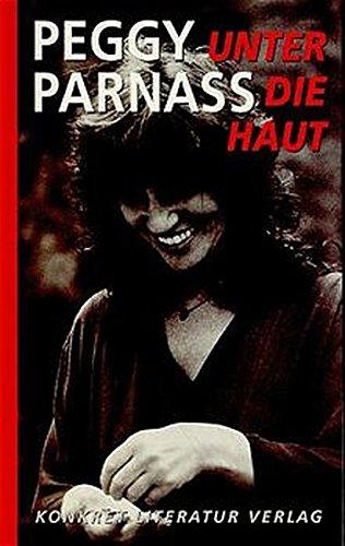 Unter die Haut (Konkret Reihe) Broschiert – 1. Januar 1996 Peggy Parnass Konkret Literatur 3922144268 Deutsche Belletristik