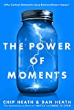 Book cover from The Power of Moments by CHIP AND HEATH