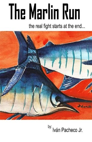 Read Online The Marlin Run: The real fight starts at the end... pdf epub