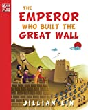 The Emperor Who Built The Great Wall: Volume 1 (Once Upon A Time In China)