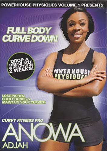 Powerhouse Physiques Volume 1 Presents: Full Body Curve Down with Curvy Fitness Pro Anowa Adjah: Drop a Dress Size in as Little as 2 Weeks!