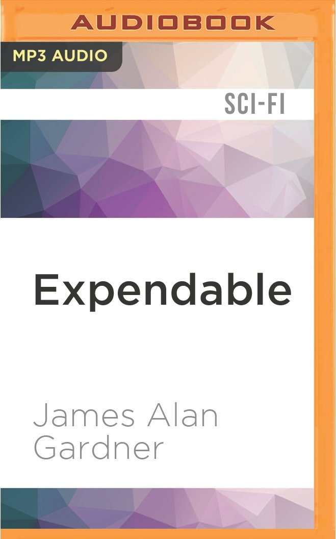 Expendable by James Alan Gardner PDF Download